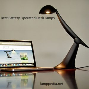 Best Battery Operated Desk Lamps